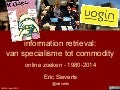 Information Retrieval: van specialisme tot commodity