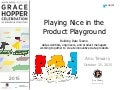 Playing Nice in the Product Playground
