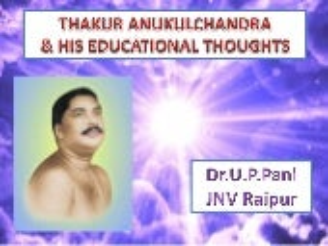 Thakur Anukulchandra & His Educational Thoughts