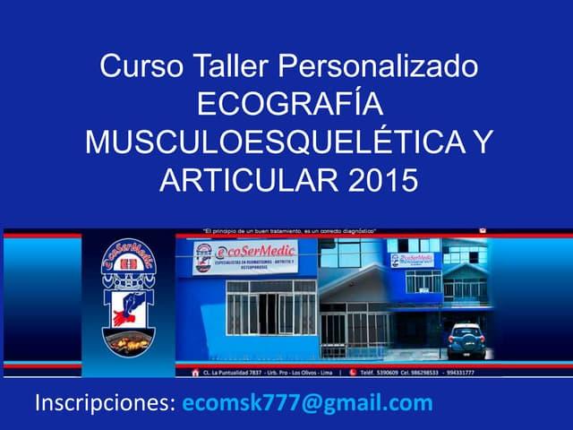 CURSO TALLER ECOGRAFIA MUSCULOESQUELETICA Y ARTICULAR 2015
