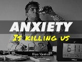 Anxiety is Killing Us