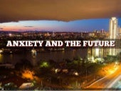 Anxiety and the future