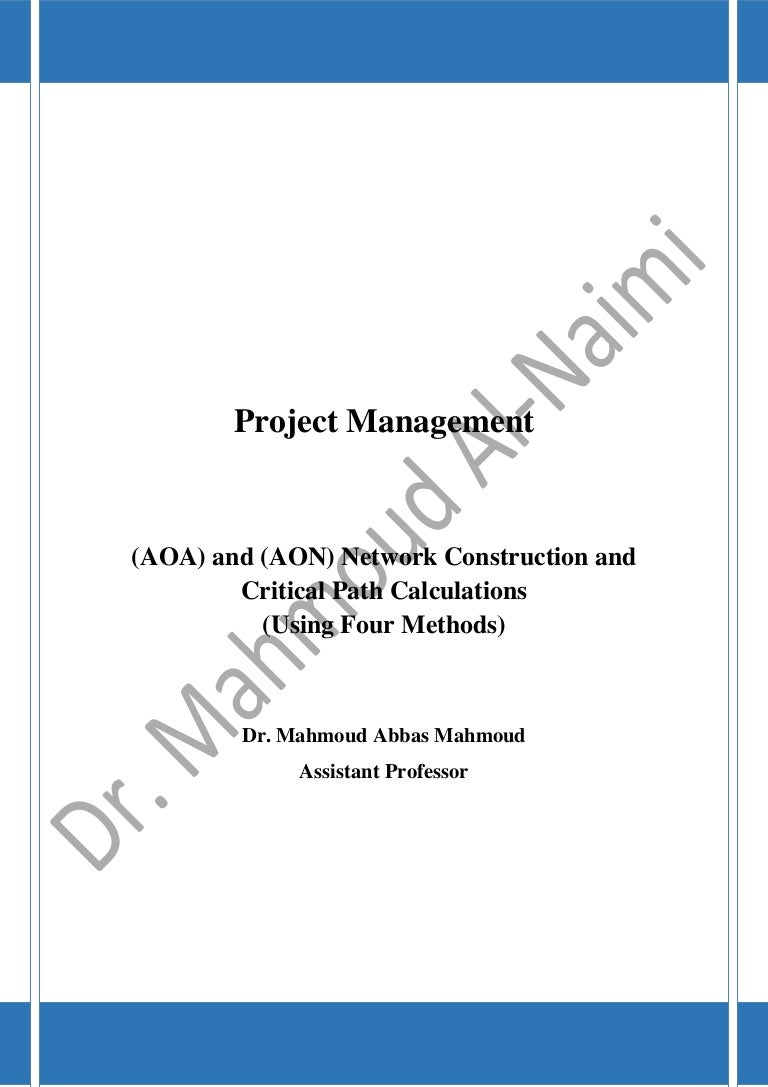 Aoa and aon network construction and critical path calculations aoa and aon network construction and critical path calculations pooptronica