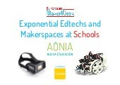Exponential edtechs and makerspaces at schools