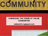 Harnessing The Power of Online Communities