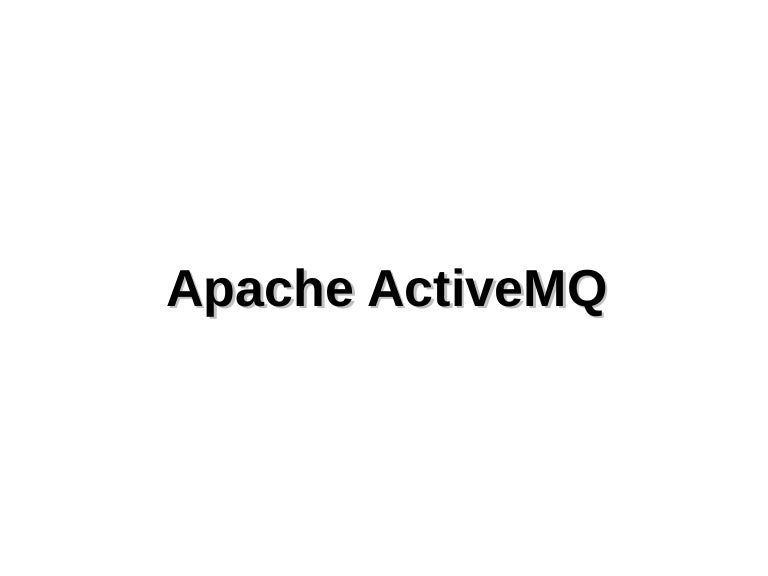 Apache ActiveMQ and Apache Camel
