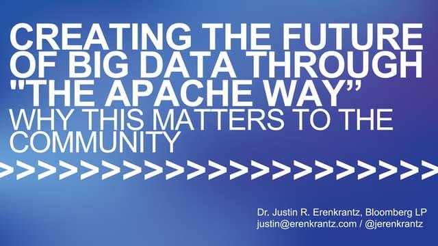 "#GeodeSummit Keynote: Creating the Future of Big Data Through 'The Apache Way"""
