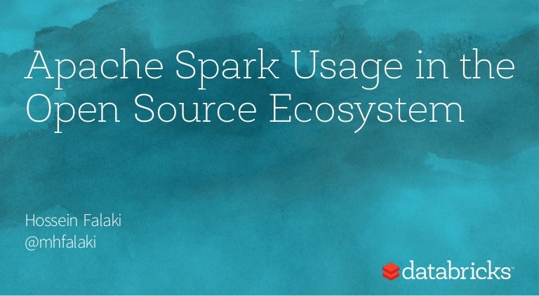 Apache Spark Usage in the Open Source Ecosystem Databricks