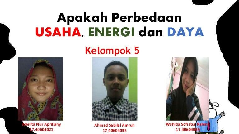 Apakah perbedaan Usaha, Energi, dan Daya
