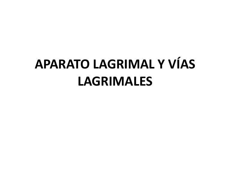 Aparato lagrimal y vías lagrimales