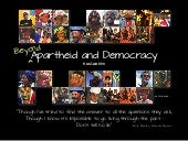 Beyond Apartheid and Democracy