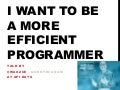 I want to be more efficient ! #APIdays