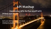 API World 2016 - API Mashup - Combining for Fun and Profit
