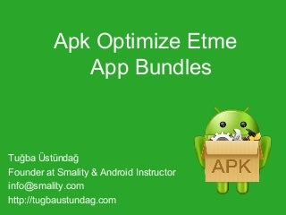 Apk Optimize Etme - App Bundles