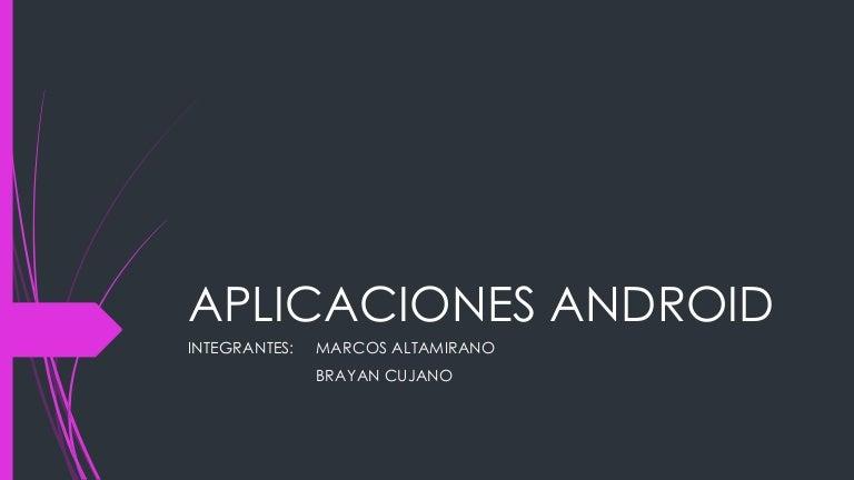 Aplicaciones android Marcos Altamirano