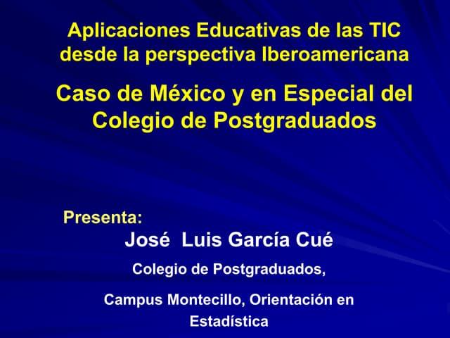 Aplicaciones educativas tic un caso especial del Colegio de Postgradados 2007