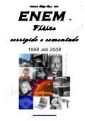 ENEM Física: corrigido e comentado de 98 a 2008, em Word - Conteúdo vinculado ao blog      http://fisicanoenem.blogspot.com/