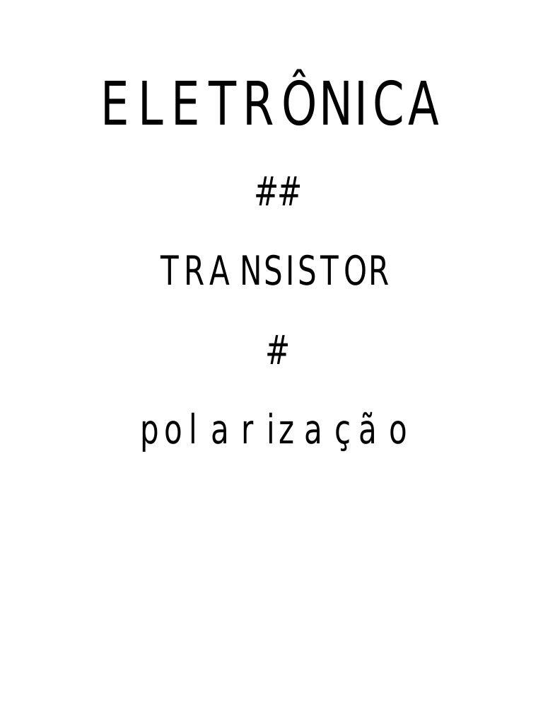 ddeafee2cb84a APOSTILA DE TRANSISTOR, POLARIZAÇÃO