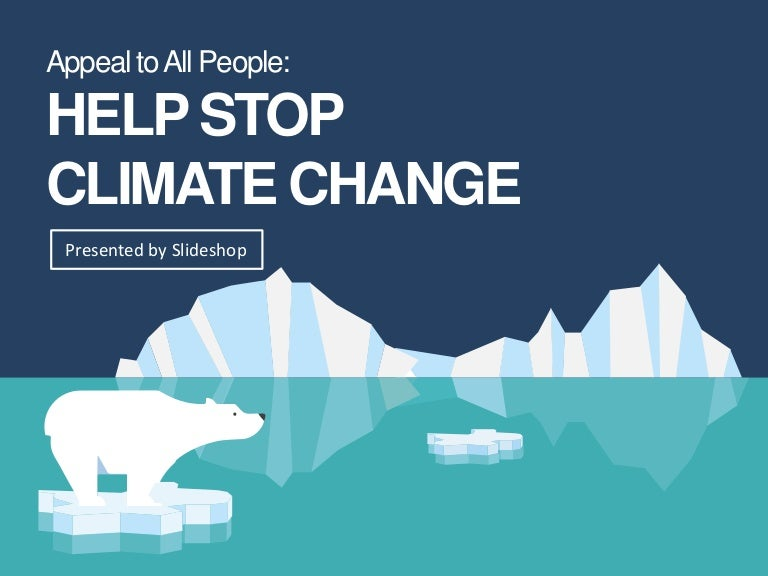 Appeal To All People Help Stop Climate Change