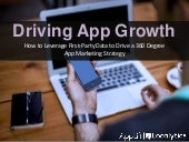 Driving App Growth: How to Leverage First-Party Data to Drive a 360 Degree App Marketing Strategy Across the Lifecycle