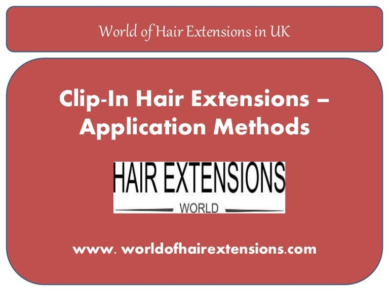 Application Methods To Put And Remove Clips In Hair Extensions