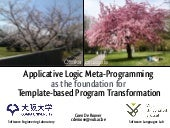 Applicative Logic Meta-Programming as the foundation for Template-based Program Transformation