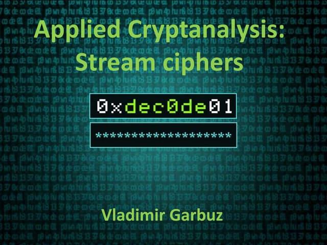«Applied cryptanalysis stream ciphers» by Vladimir Garbuz