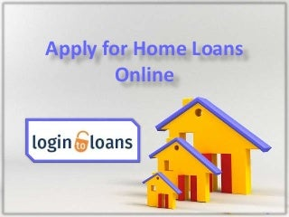 Apply for home loans online, apply for home loans online at lowest interest rates