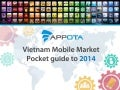 Vietnam Mobile Market - Pocket Guide to 2014 by Appota