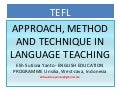 Approach, method and technique in English teaching 2014