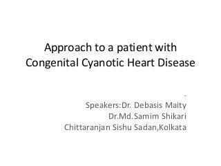 Approach to congenital cyanotic heart diseases