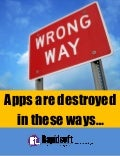 Apps are destroyed in these ways....