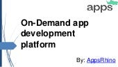 On Demand App Development platform by AppsRhino