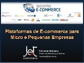 Plataformas de E-commerce para Micro e Pequenas Empresas - Encontro E-commerce BH