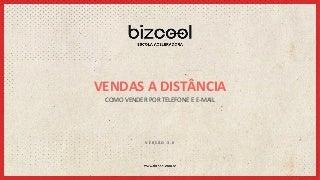 BIZCOOL - VENDA A DISTÂNCIA - APRENDA A USAR O TELEFONE E E-MAIL PARA VENDER