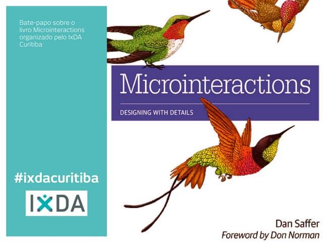 Livro Microinteractions - Bate-bapo promovido pelo IxDA Curitiba