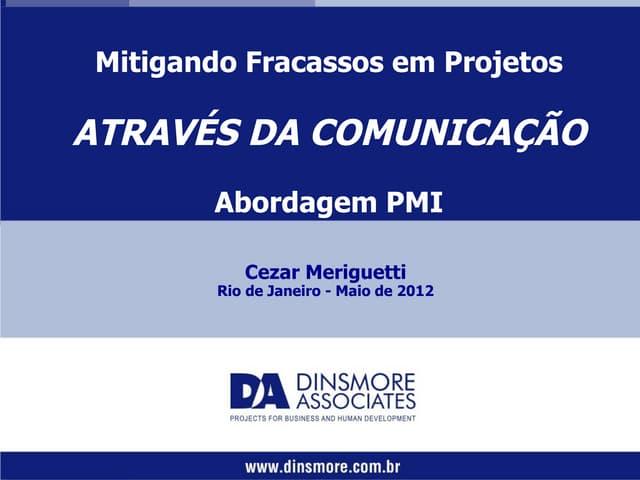 Mitigando Fracassos em Projetos através da Comunicação (abordagem PMI)