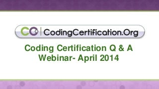 April 2014 Medical Coding Q&A Webinar