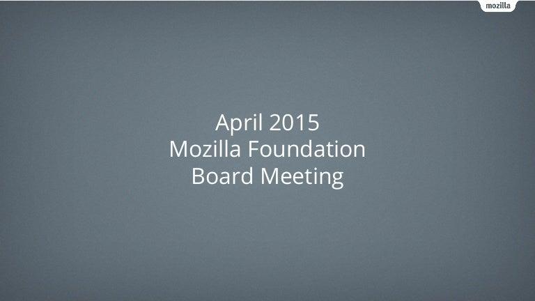 Mozilla Foundation: April 2015 Board Presentation