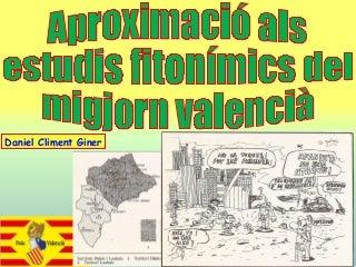 Apunts històrics sobre els estudis fitonímics al migjorn valencià. Daniel Climent