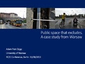09.2013 Berlin: Public space that excludes. A case study from Warsaw