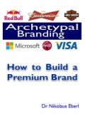 Archetypal Branding: How to build a Premium Brand