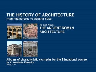 the ancient roman architecture the history of architecture from prehistoric to modern times the
