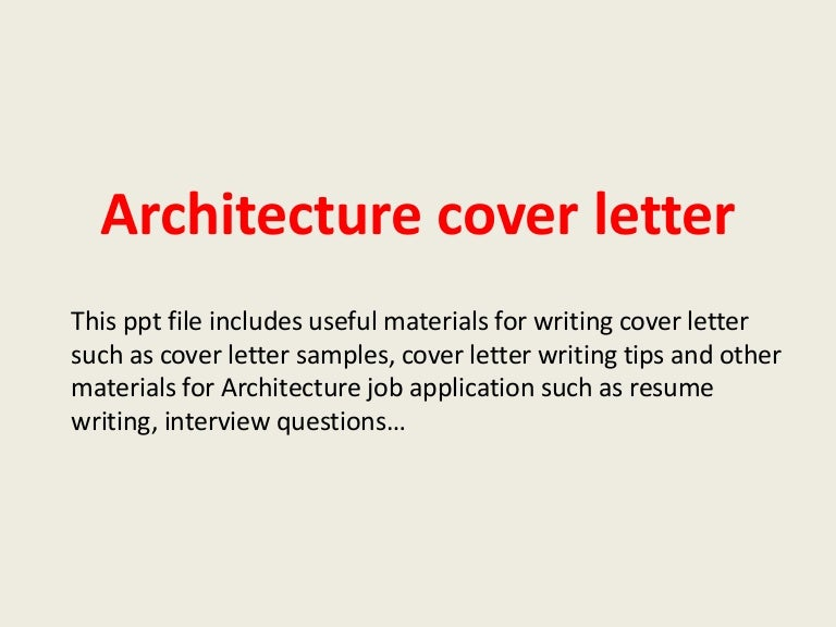 architecturecoverletter 140305033349 phpapp01 thumbnail 4jpgcb1393990453 architecture cover letter