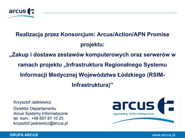 Realizacja przez Konsorcjum: Arcus/Action/APN Promise projektu RSIM