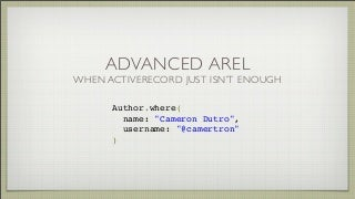Advanced Arel: When ActiveRecord Just Isn't Enough