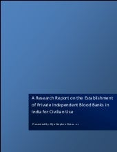 A research report on the establishment of private independent blood banks in india for civilian use