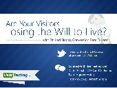 Are your visitors losing the will to live?