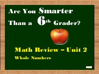 Are you smarter than a 6th grader (unit 2 math) with answers