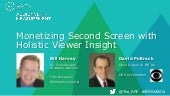 Ad Research Foundation:  Monetizing Second Screen with Holistic Viewer Insightmay 2014